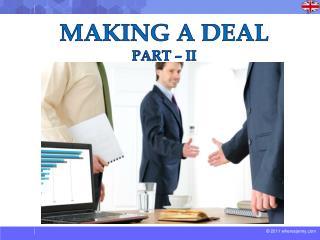 Making a Deal PARt  – II