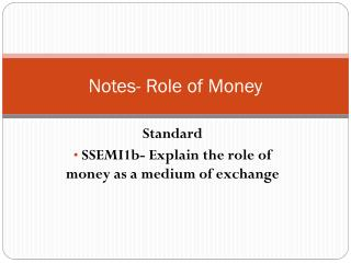 Notes- Role of Money