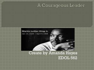 A Courageous Leader