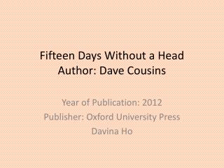 Fifteen Days Without a Head Author: Dave Cousins