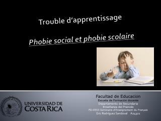 Trouble d'apprentissage Phobie social et phobie scolaire