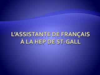 L'assistante de français  à la HEP de St- Gall