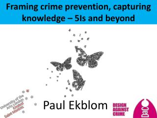 Framing crime  prevention,  capturing knowledge – 5Is and beyond