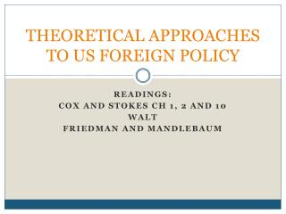 THEORETICAL APPROACHES TO  US  FOREIGN  POLICY