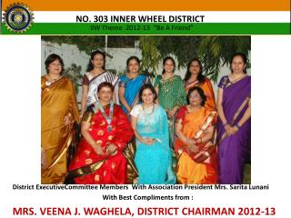 District  ExecutiveCommittee  Members  With Association President Mrs.  Sarita Lunani
