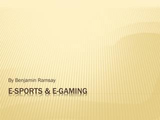 E-Sports & E-Gaming