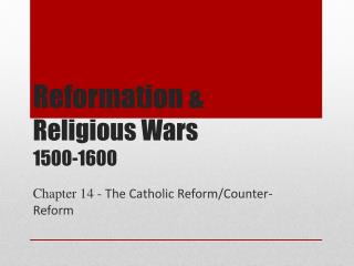 Reformation  &  Religious Wars 1500-1600
