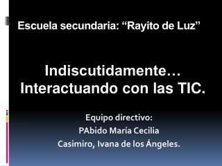 Escuela secundaria: �Rayito de Luz�