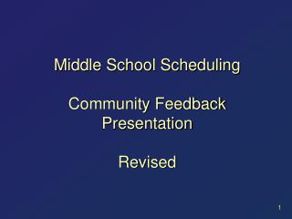 Middle School Scheduling Community Feedback Presentation Revised