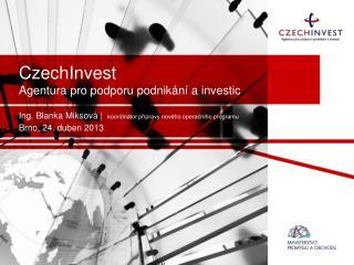 CzechInvest Agentura pro podporu podnikání a investic