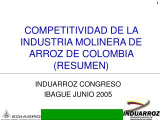 COMPETITIVIDAD DE LA INDUSTRIA MOLINERA DE ARROZ DE COLOMBIA RESUMEN