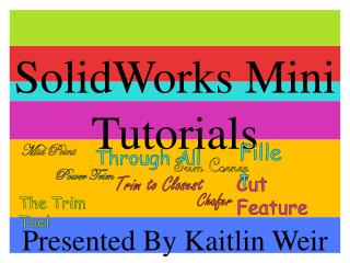 SolidWorks Mini Tutorials