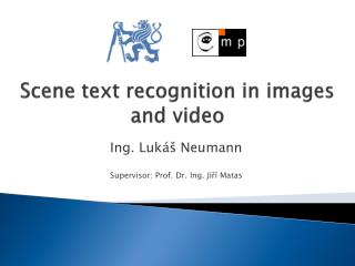 Scene text recognition in images and video
