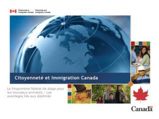 Le Programme fédéral de stage pour les nouveaux arrivants – Les avantages liés aux diplômés
