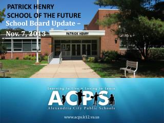 PATRICK  H ENRY  SCHOOL OF THE FUTURE