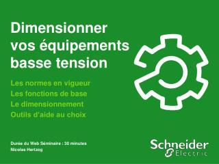 Dimensionner  vos équipements  basse tension