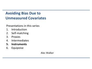 Presentations in this series Introduction Self -matching Proxies Intermediates Instruments