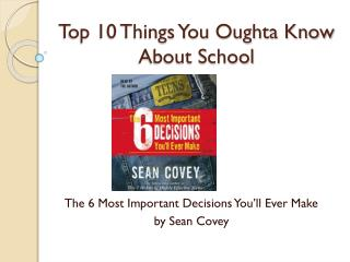 Top 10 Things You  Oughta  Know About School