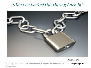 Don�t be Locked Out During Lock-In!
