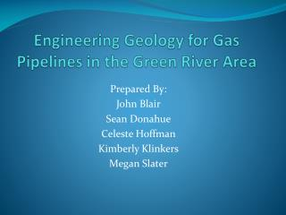 Engineering Geology for Gas Pipelines in the Green River Area