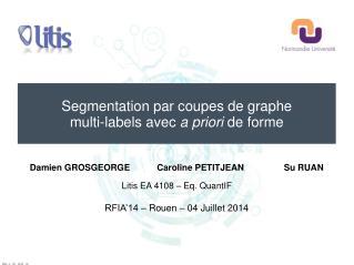 Segmentation par coupes de graphe m ulti-labels avec  a priori  de forme