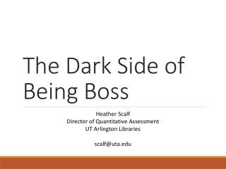 The Dark Side of Being Boss