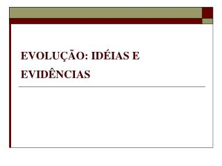 EVOLU  O: ID IAS E EVID NCIAS