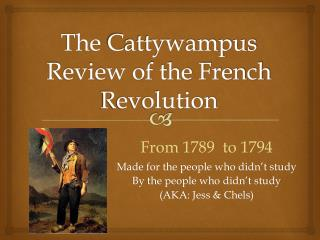The  Cattywampus  Review of the French Revolution