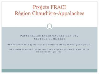 Projets FRACI Région Chaudière-Appalaches