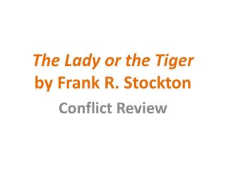 The Lady or the Tiger by Frank R. Stockton