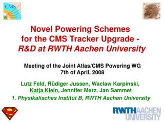 Novel Powering Schemes  for the CMS Tracker Upgrade -  R&D  at  RWTH Aachen University