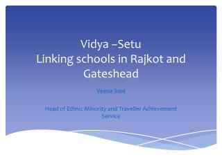 Vidya  – Setu Linking schools in Rajkot and   G ateshead