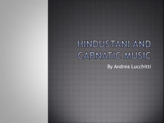 Hindustani and Carnatic Music