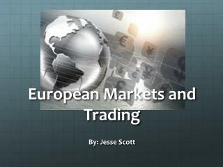 European Markets and Trading