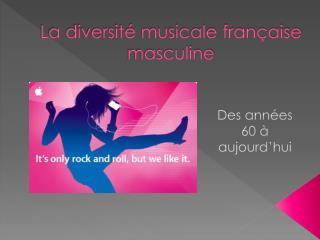 La diversité musicale française masculine