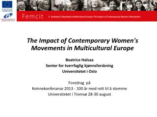 The Impact of Contemporary Women's Movements in Multicultural Europe Beatrice  Halsaa