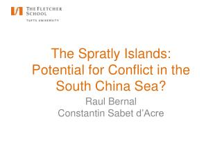 The Spratly Islands: Potential for Conflict in the South China Sea?