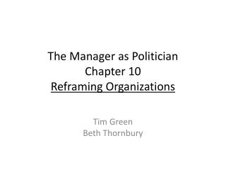 The Manager as Politician Chapter 10 Reframing Organizations