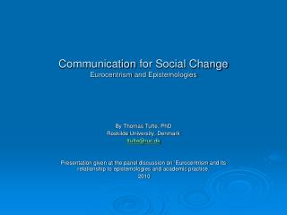 Communication  for Social  Change Eurocentrism  and  Epistemologies