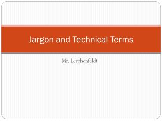 Jargon and Technical Terms