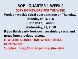 BOP - QUARTER 1 WEEK 2   COPY HOMEWORK FOR THE WEEK.