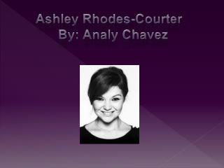 Ashley Rhodes-Courter 		By:  Analy  Chavez