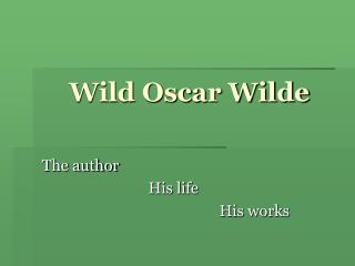 Wild Oscar Wilde