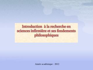 Introduction  à la recherche en sciences infirmière et ses fondements philosophiques