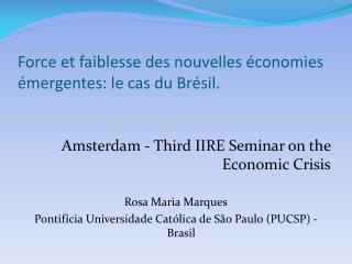 Force et faiblesse des nouvelles économies émergentes: le cas du Brésil.