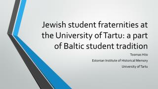 Jewish student fraternities at the University of Tartu: a part of Baltic student tradition