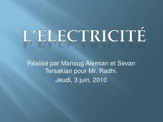 Réalisé par  Manoug Alemian  et Sevan Tersakian pour Mr. Radhi. Jeudi, 3 juin, 2010
