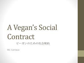 A Vegan's Social Contract