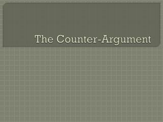 The Counter-Argument