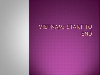 Vietnam: Start to End